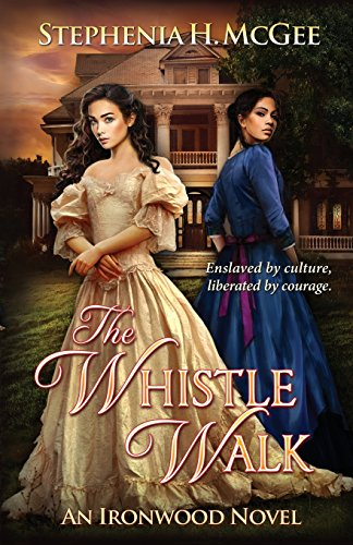 The Whistle Walk: Ironwood Plantation Family Saga Book One