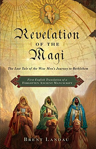 Revelation of the Magi: The Lost Tale of the Wise Men's Journey to ()