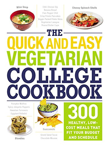 The Quick and Easy Vegetarian College Cookbook: 300 Healthy, Low-Cost Meals That Fit Your Budget and Schedule by [Adams Media]