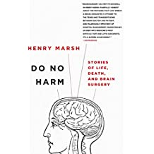 Do No Harm: Stories of Life, Death, and Brain Surgery