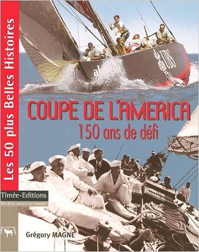 Téléchargement gratuit du livre epub Coupe de l'America : 150 ans de défi by Grégory Magne 2915586896 PDF iBook PDB