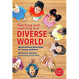 Teaching and Learning in a Diverse World: Multicultural Education for Young Children (Early Childhood Education Series)