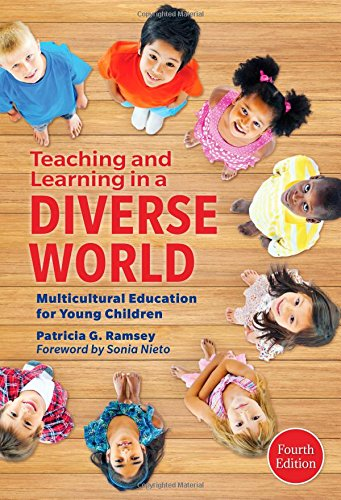 Teaching and Learning in a Diverse World: Multicultural Education for Young Children, 4th Edition (Early Childhood Education)