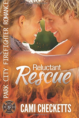 Reluctant Rescue: Park City Firefighter Romance ebook