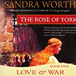 The Rose of York: Love and War   Sandra Worth
