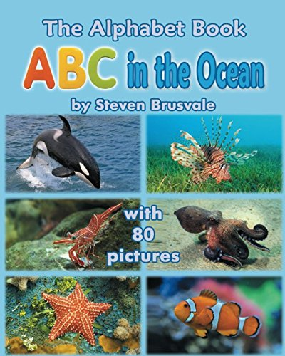 Download The Alphabet Book ABC in the Ocean: Colorfull and Cognitive Alphabet Book with 80 pictures for 2-6 Year Old Kids pdf epub