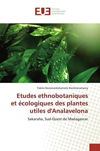 Etudes ethnobotaniques et écologiques des plantes utiles d