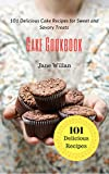 Cake Cookbook: 101 Delicious Cake Recipes for Sweet and Savory Treats
