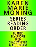download ebook karen marie moning — series reading order (series list) — in order: burner, feverborn, iced, shadowfever, bloodfever, dreamfever, faefever & all others! pdf epub