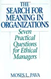 Search for Meaning in Organizations, Moses L. Pava, 1567202012