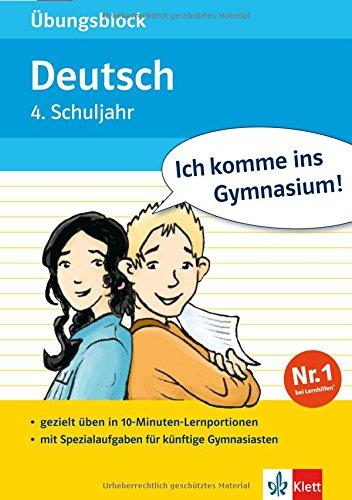 Ich komme ins Gymnasium! Übungsblock Deutsch 4. Klasse