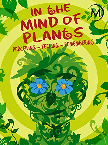 In the Mind of Plants (Animal And Plant)