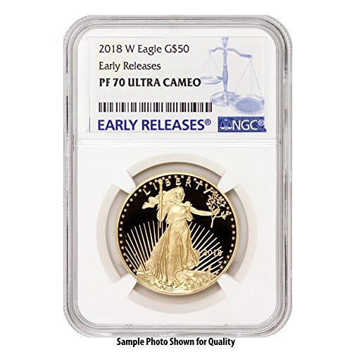2018 W Gold Eagle 50 PF70UCAM NGC Early Releases