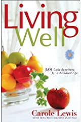 Living Well: 365 Daily devotions for a Balanced Life (First Place) Hardcover