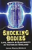 Shocking Bodies, Iwan Rhys Morus, 0752458000