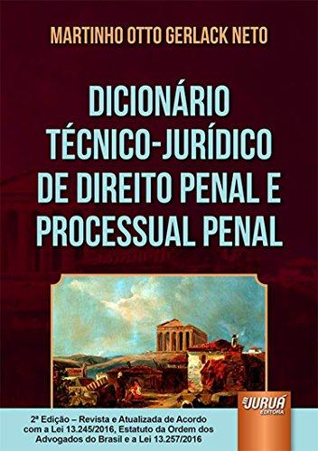 Dicionário Técnico Jurídico de Direito Penal e Processual Penal
