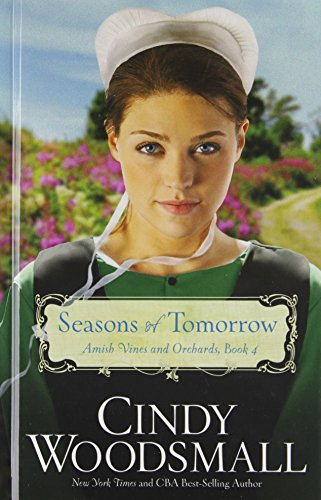 Seasons Of Tomorrow (Amish Vines and Orchards) by Thorndike Press