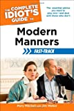 The Complete Idiot's Guide to Modern Manners Fast-Track (Idiot's Guides)