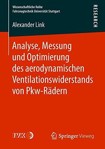 Download Analyse, Messung und Optimierung des aerodynamischen Ventilationswiderstands von Pkw-Rädern (Wissenschaftliche Reihe Fahrzeugtechnik Universität Stuttgart) (German Edition) pdf epub