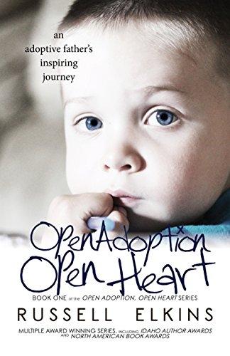 EBOOK Open Adoption, Open Heart (part 1): An Adoptive Father's Inspiring True Story (Open Adoption, Open H<br />PDF