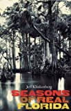 img - for Seasons of Real Florida (Florida History and Culture) by Jeff Klinkenberg (2009-09-20) book / textbook / text book