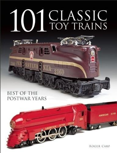 - 101 Classic Toy Trains: Best of the Postwar Years