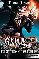 Skulduggery Pleasant - Der Gentleman mit der Feuerhand: Band 1