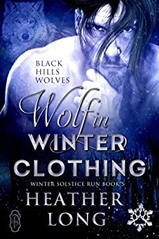 Wolf in Winter Clothing (Black Hills Wolves #35): Winter Solstice Run by [Long, Heather]