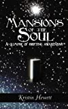 Mansions of the Soul, Kristin Hewett, 1452548048