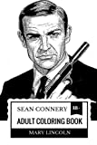 Sean Connery Adult Coloring Book: Academy Award Winner and Knight, First James Bond and Epic Vocal Inspired Adult Coloring Book (Sean Connery Books)