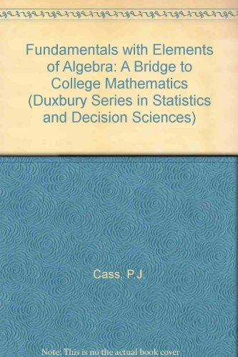 Fundamentals with Elements of Algebra: A Bridge to College Mathematics (Duxbury Series in Statistics and Decision Scienc