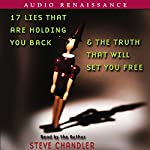 17 Lies that Are Holding You Back and the Truth that Will Set You Free  | Steve Chandler