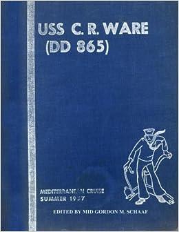 USS C. R. Ware (DD 865) Mediterranean Cruise Summer 1957