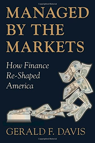 Managed by the Markets: How Finance Re-Shaped America (Best Managed Companies In America)