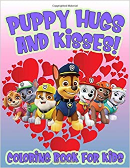 Puppy Hugs and Kisses! PAW Patrol