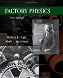 Factory Physics, Wallace J. Hopp and Mark L. Spearman, 1577667395