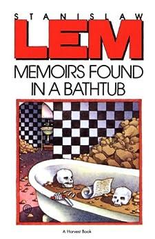 Memoirs Found in a Bathtub (From the Memoirs of Ijon Tichy Book 2) by [Lem, Stanislaw]