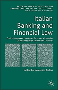 Free download Italian Banking and Financial Law: Crisis Management Procedures, Sanctions, Alternative Dispute Resolution Systems and Tax Rules PDF