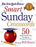 new york times sunday crossword - The New York Times Smart Sunday Crosswords Volume 1: 50 Sunday Puzzles from the Pages of The New York Times