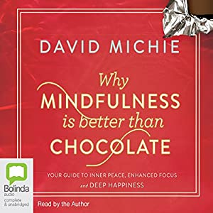 Why Mindfulness is Better than Chocolate Audiobook