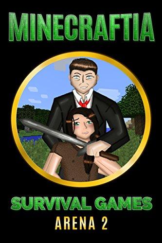 Minecraftia Survival Games Arena 2 - Die kalten Augen eines Mörders - Ein Minecraft Roman (German Edition)