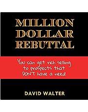 The Million Dollar Rebuttal and Stratospheric Lead Generation Secrets