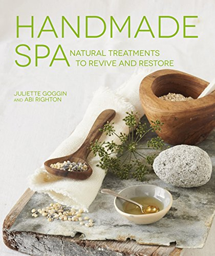 Handmade Spa: Natural Treatments to Revive and Restore