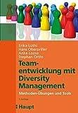 Teamentwicklung mit Diversity Management: Methoden-Übungen und Tools