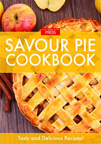 PIE!: The Art of Creating Delectable Pies Cookbook