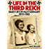 Life in the Third Reich: Daily Life in Nazi Germany, 1933-1945