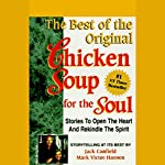 The Best of the Original Chicken Soup for the Soul: Stories to Open the Heart and Rekindle the Spirit | Jack Canfield,Mark Victor Hansen
