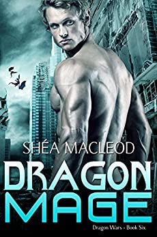 Dragon Mage (Dragon Wars Book 6) by [MacLeod, Shéa]