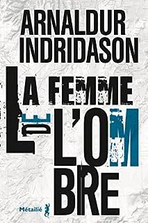 La femme de l'ombre [Trilogie des ombres, 2], Arnaldur Indridason