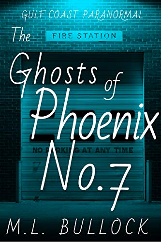 The Ghosts of Phoenix No 7 (Gulf Coast Paranormal Book 12)